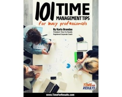 101 TIME MANAGEMENT TIPS FOR BUSY PROFESSIONALS