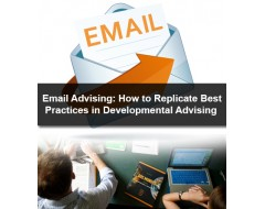 Email Advising: How to Replicate Best Practices in Developmental Advising
