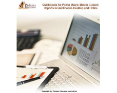 Quickbooks for Power Users: Master Custom Reports