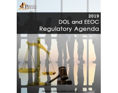 2019 DOL And EEOC Regulatory Agenda