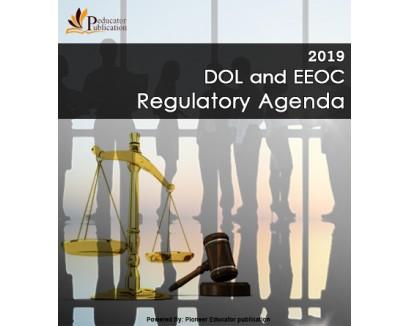 2019 DOL And EEOC Regulatory Agenda