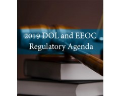 2018 DOL And EEOC Regulatory Agenda