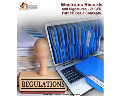 Electronic Records and Signatures - 21 CFR Part 11 : Basic Concepts