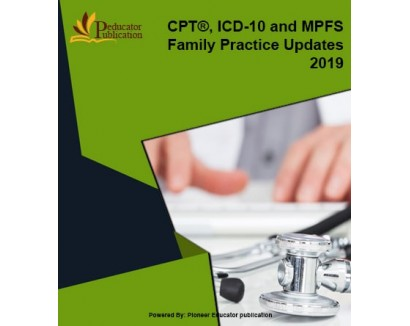 ICD-10 and MPFS Family Practice Updates