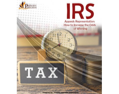 IRS Appeals Representation: How to Increase the Odds of Winning