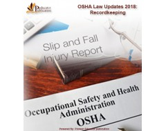 OSHA Law Update 2018: Conducting OSHA 300 Log Record-keeping Training