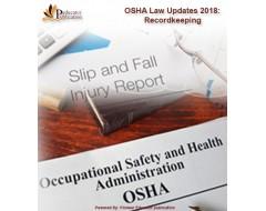 OSHA Law Updates 2018 : Recordkeeping