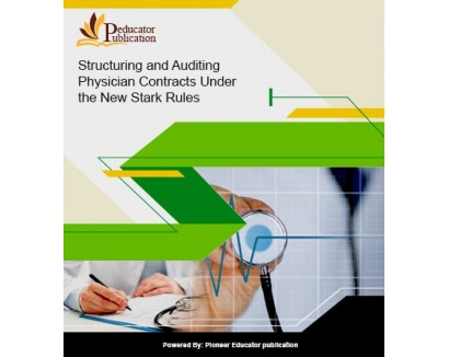 Structuring and Auditing Physician Contracts Under the New Stark Rules