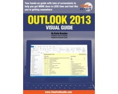 TIME MANAGEMENT AND TECHNOLOGY – OUTLOOK 2013 VISUAL GUIDE
