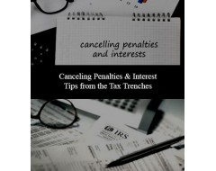 Canceling Penalties & Interest: Tips from the Tax Trenches