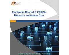 Electronic Record & FERPA : Minimize Institution Risk